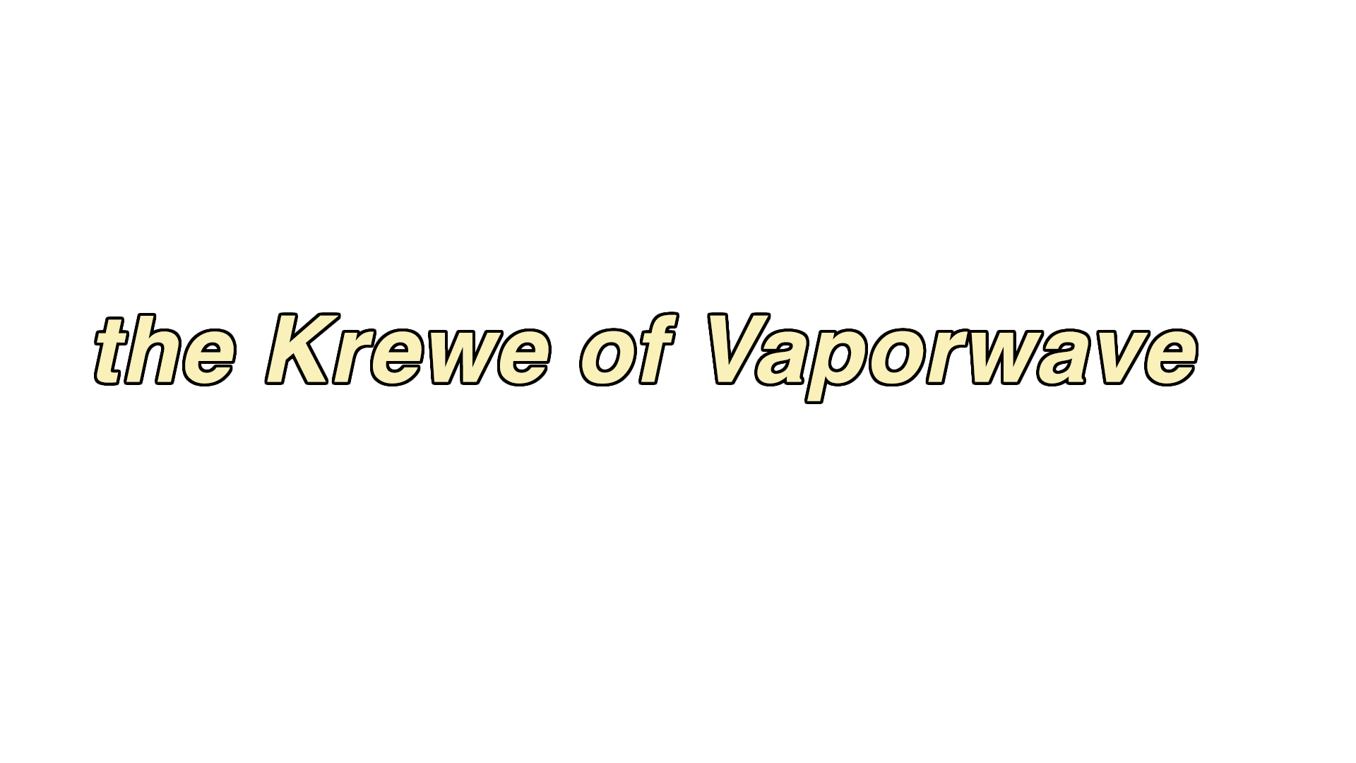 Krewe of Vaporwave